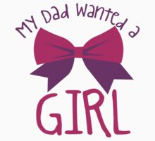 My DAD wanted a GIRL by jazzydevil