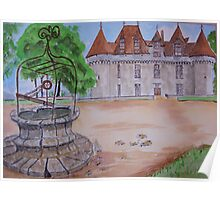 (watercolour )               Chateau in the Dordogne. Poster