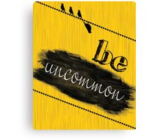 Be Uncommon Fashion Print Wall Art   Canvas Print