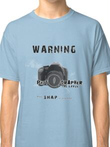 Photographer on the Loose, May Snap at Anytime [Black] Classic T-Shirt