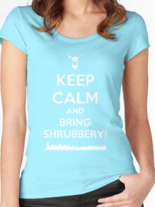 Keep Calm and Bring Shrubbery! Women's Fitted Scoop T-Shirt