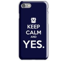 Keep Calm and YES iPhone Case/Skin
