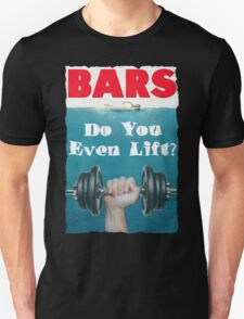 Bars - Do You Even Lift Bodybuilding Gym Mashup T-Shirt