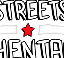 Anime in the streets Hentai in the sheets Sticker