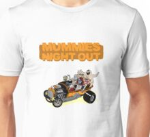 Mummies Night Out! Unisex T-Shirt