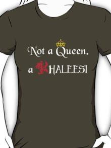 Not a Queen T-Shirt