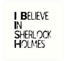 I Believe In Sherlock Holmes [Black Text] Art Print