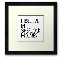 I Believe In Sherlock Holmes [Black Text] Framed Print