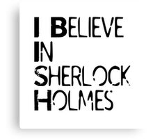 I Believe In Sherlock Holmes [Black Text] Canvas Print