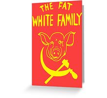 Fat White Family Greeting Card