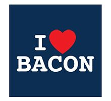 I love Bacon by James Quinn