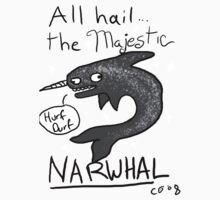 All hail the Majestic Narwhal. by CorneliaT