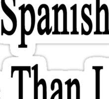 I Love Teaching Spanish More Than I Love Chocolate  Sticker