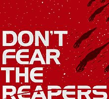 Don't Fear The Reapers by ShortChangeHero
