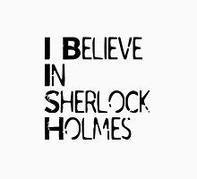 I Believe In Sherlock Holmes [Black Text] Unisex T-Shirt