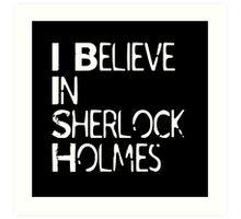 I Believe In Sherlock Holmes [White Text] Art Print