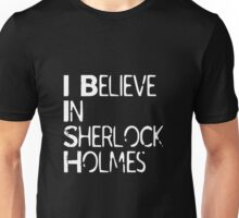 I Believe In Sherlock Holmes [White Text] Unisex T-Shirt