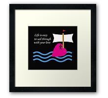Sail Through With Your Love Framed Print