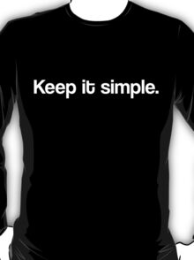 Keep it simple. T-Shirt