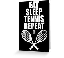 Eat Sleep Tennis Repeat Greeting Card