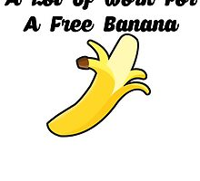 A Lot of Work For A Free Banana by mralan