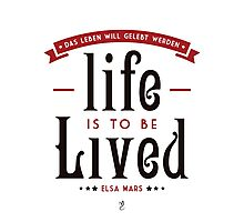 Life is to be LIVED Photographic Print