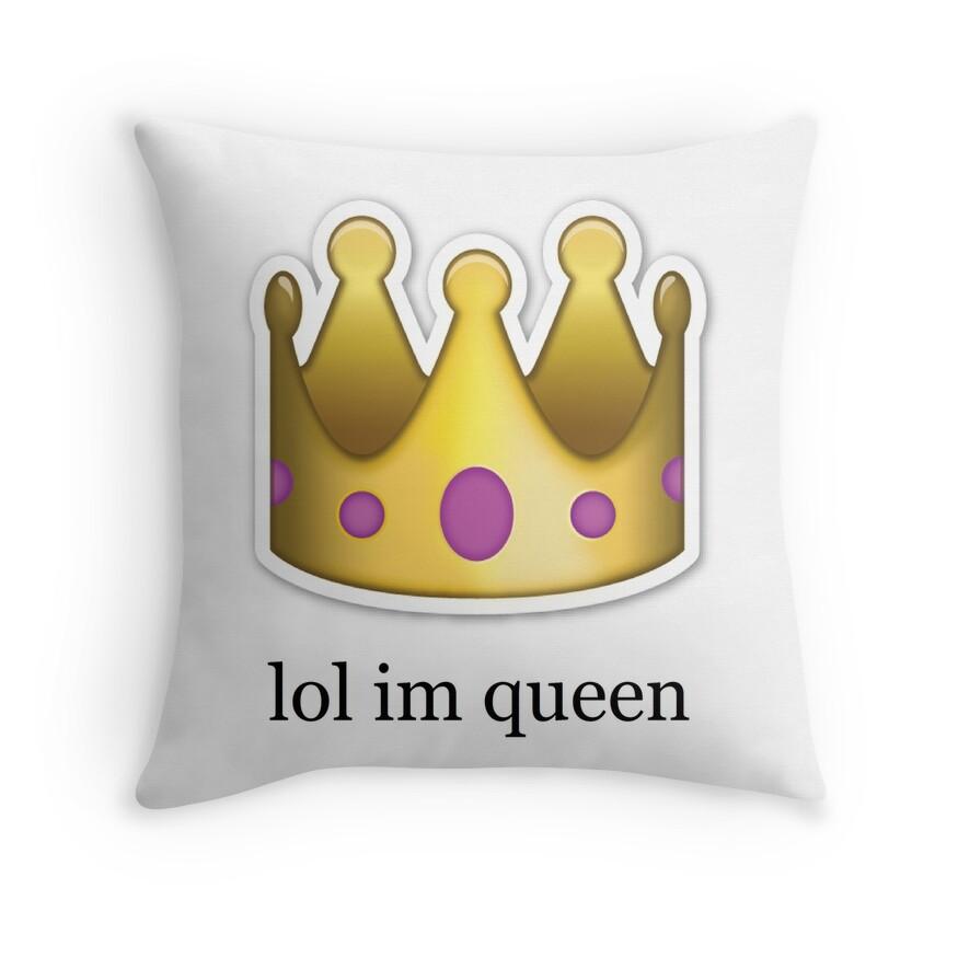 Queen emoji tumblr lol im queen 39 39 emoji design