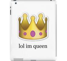'' lol im queen '' Emoji Design iPad Case/Skin