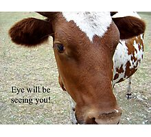 Eye will be seeing you! Photographic Print