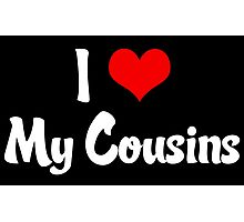 I Heart My Cousins Photographic Print