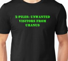 X-Piles: Unwanted Visitors From Uranus Unisex T-Shirt
