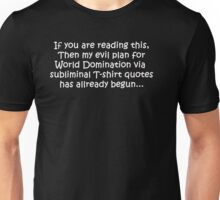 World Domination - Evil Plan! Unisex T-Shirt
