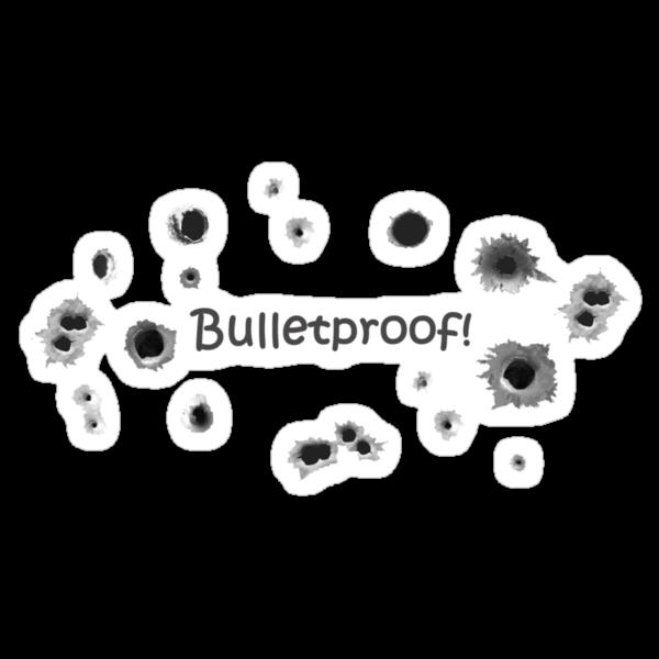 Bulletproof! by GiggleSnorts
