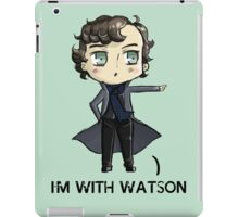 """I'm With Watson"" iPad Case/Skin"