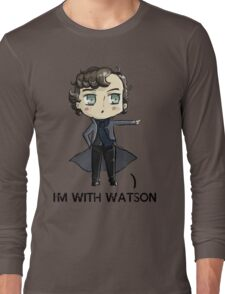 """I'm With Watson"" Long Sleeve T-Shirt"