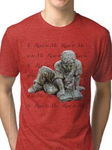 Read to me Tri-blend T-Shirt