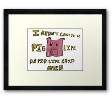 Da Pig Life Framed Print