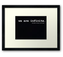 we are infinite, perks.  Framed Print
