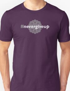 #nevergiveup (Mystery style) Unisex T-Shirt
