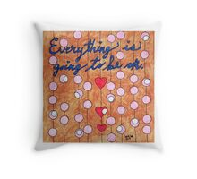 Everything is Going to be OK Throw Pillow