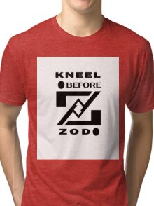 KNEEL BEFORE ZOD Tri-blend T-Shirt