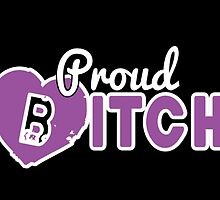Proud Bitch by Jasen Klingaman