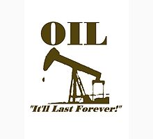 Oil Will Last Forever Unisex T-Shirt