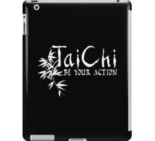 Tai Chi - Be Your Action iPad Case/Skin