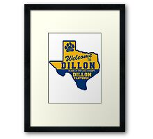 Welcome To Dillon! Framed Print
