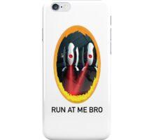 Run At Me Bro iPhone Case/Skin