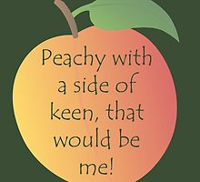Peachy Keen! by FeministFruit