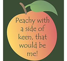 Peachy Keen! Photographic Print