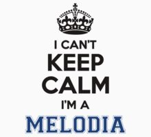 I cant keep calm Im a MELODIA by icant