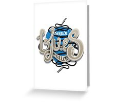 Keepin Blues Alive Greeting Card